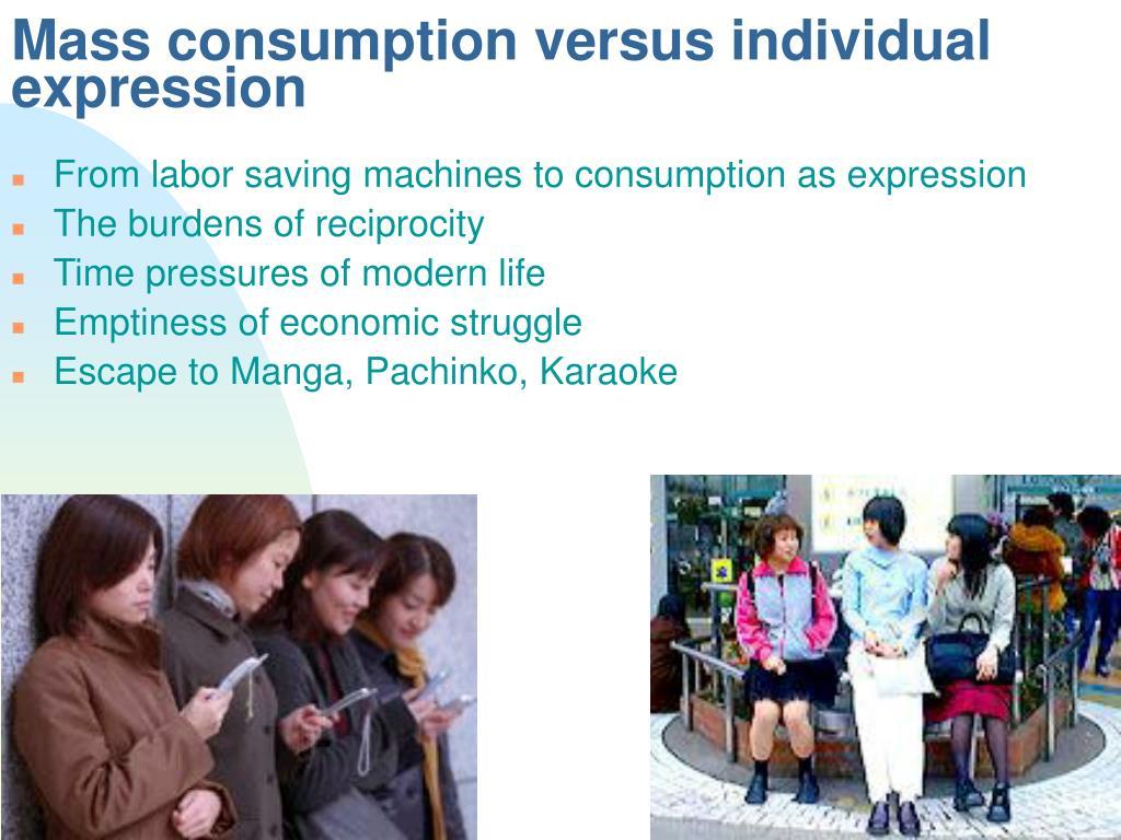 Mass consumption versus individual expression