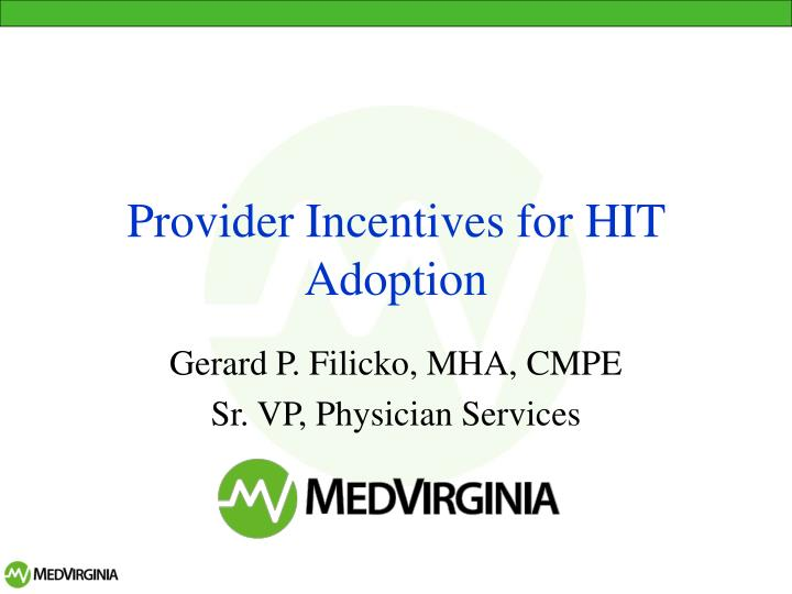 Provider incentives for hit adoption l.jpg