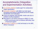 accomplishments integration and experimentation activities