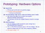 prototyping hardware options
