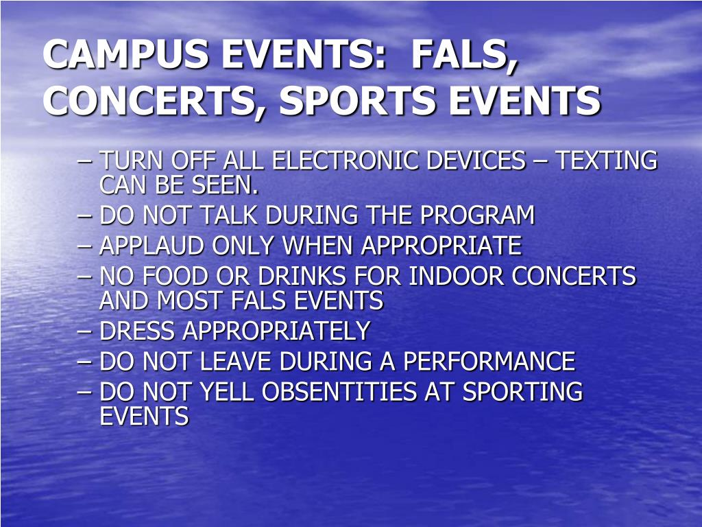 CAMPUS EVENTS:  FALS, CONCERTS, SPORTS EVENTS