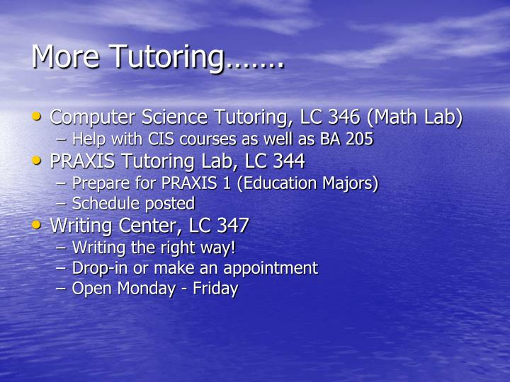 More tutoring