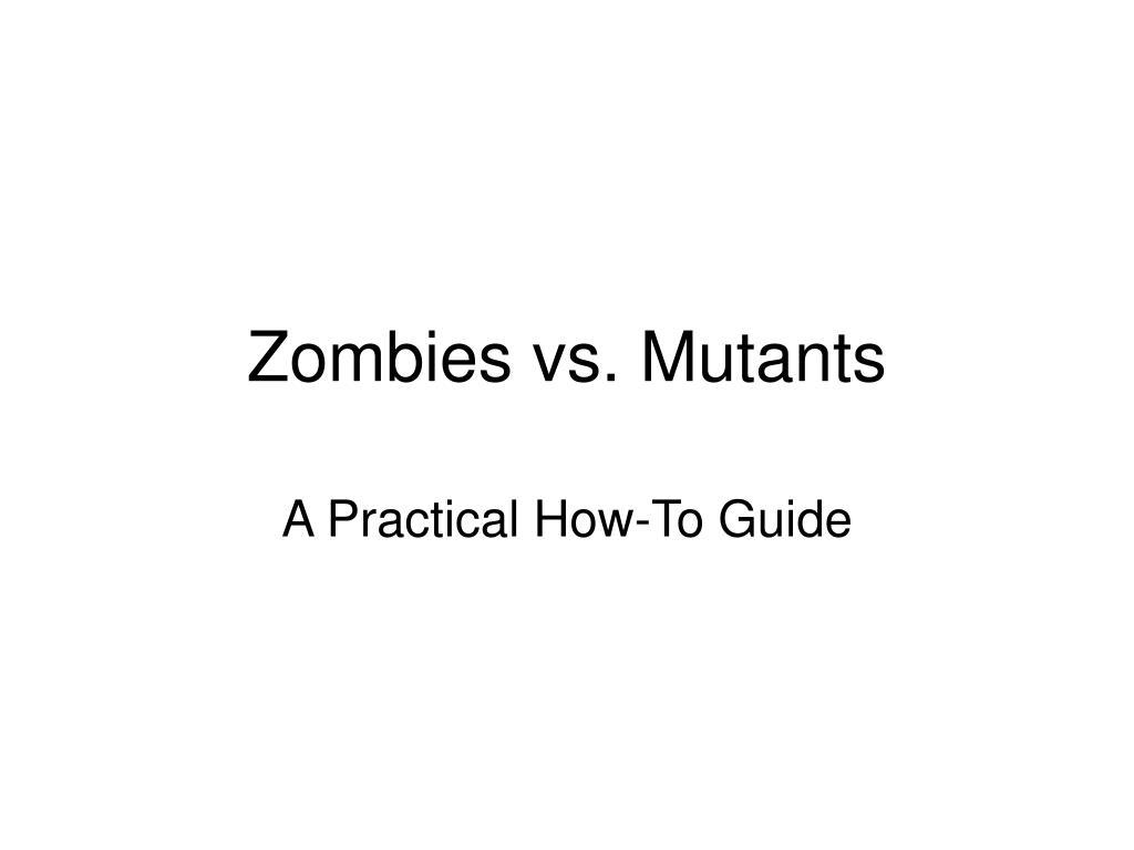 Zombies vs. Mutants