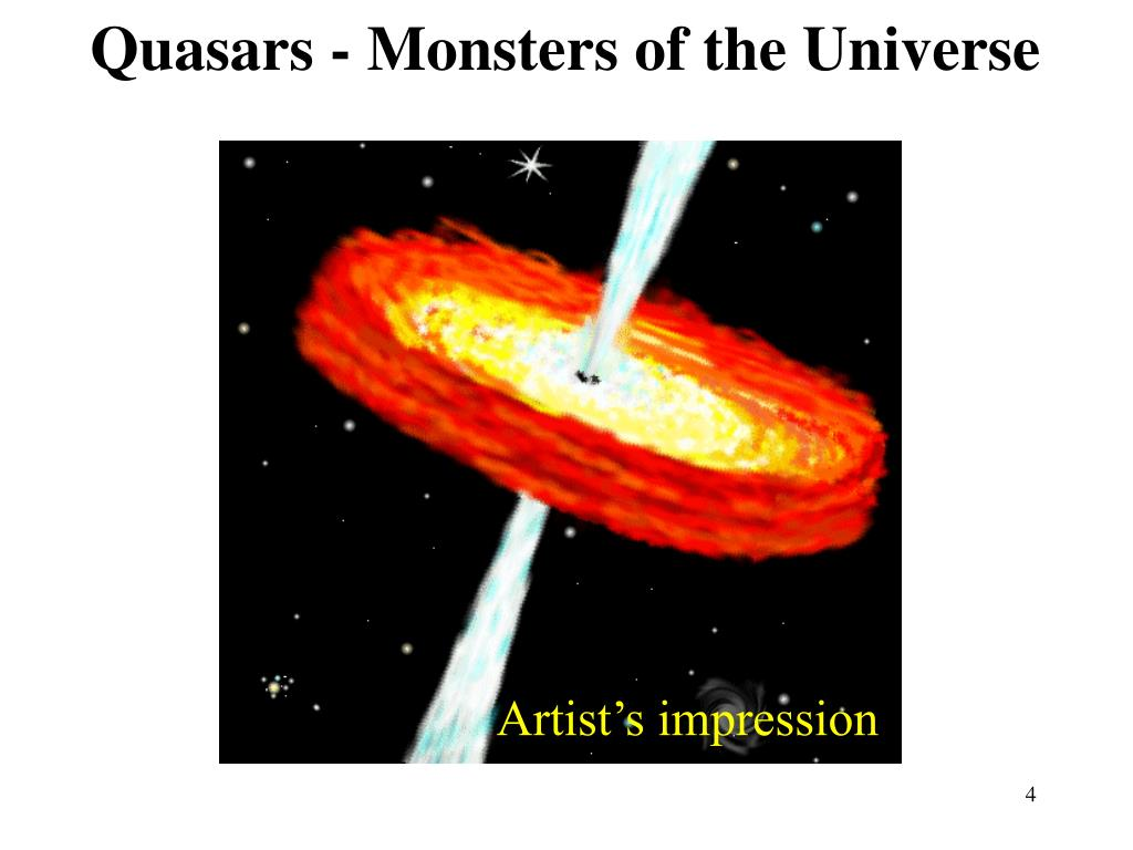 Quasars - Monsters of the Universe
