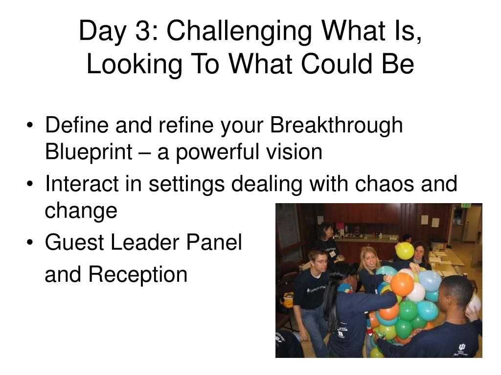 Day 3: Challenging What Is, Looking To What Could Be
