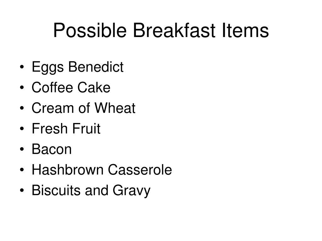 Possible Breakfast Items