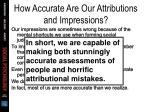 how accurate are our attributions and impressions72