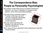 the correspondence bias people as personality psychologists49