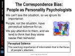 the correspondence bias people as personality psychologists50