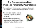 the correspondence bias people as personality psychologists51