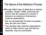 the nature of the attribution process42