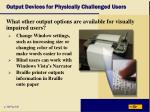 output devices for physically challenged users44