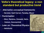 volta s theoretical legacy a non standard but productive trend