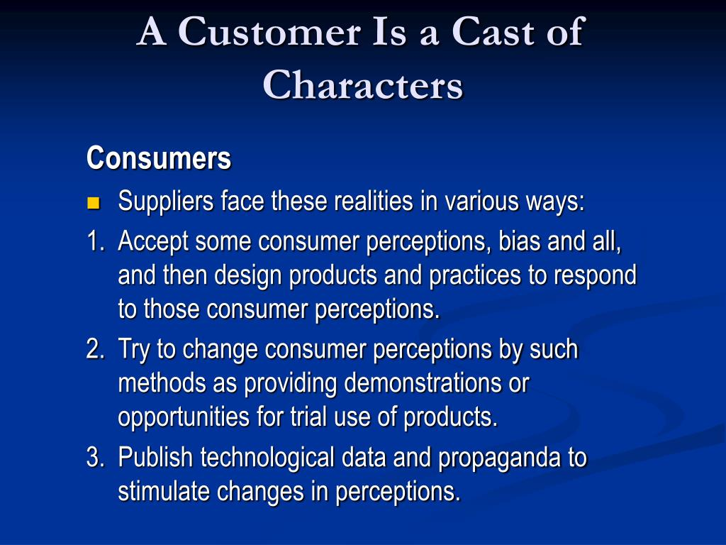 A Customer Is a Cast of Characters