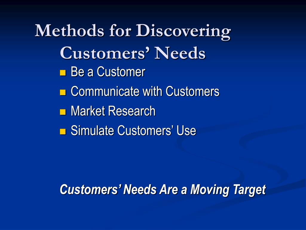 Methods for Discovering Customers' Needs