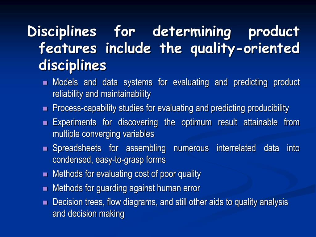 Disciplines for determining product features include the quality-oriented disciplines