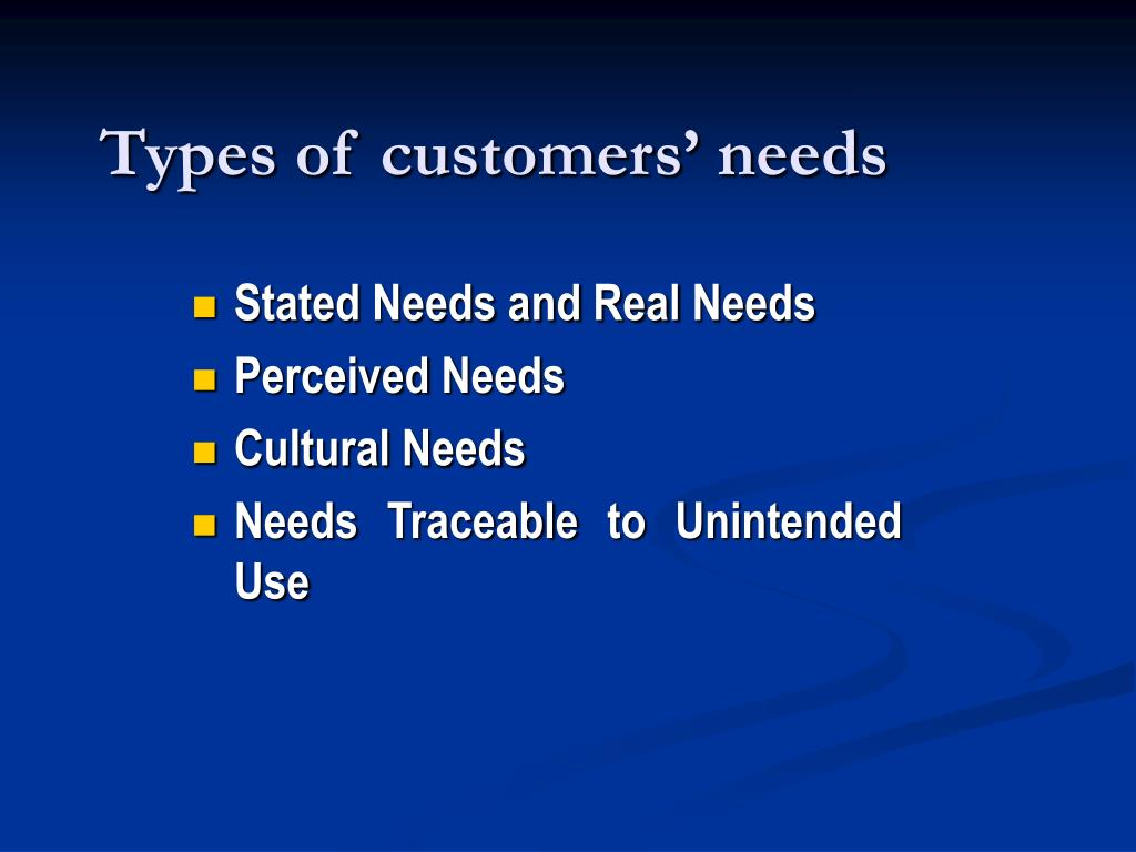Types of customers' needs