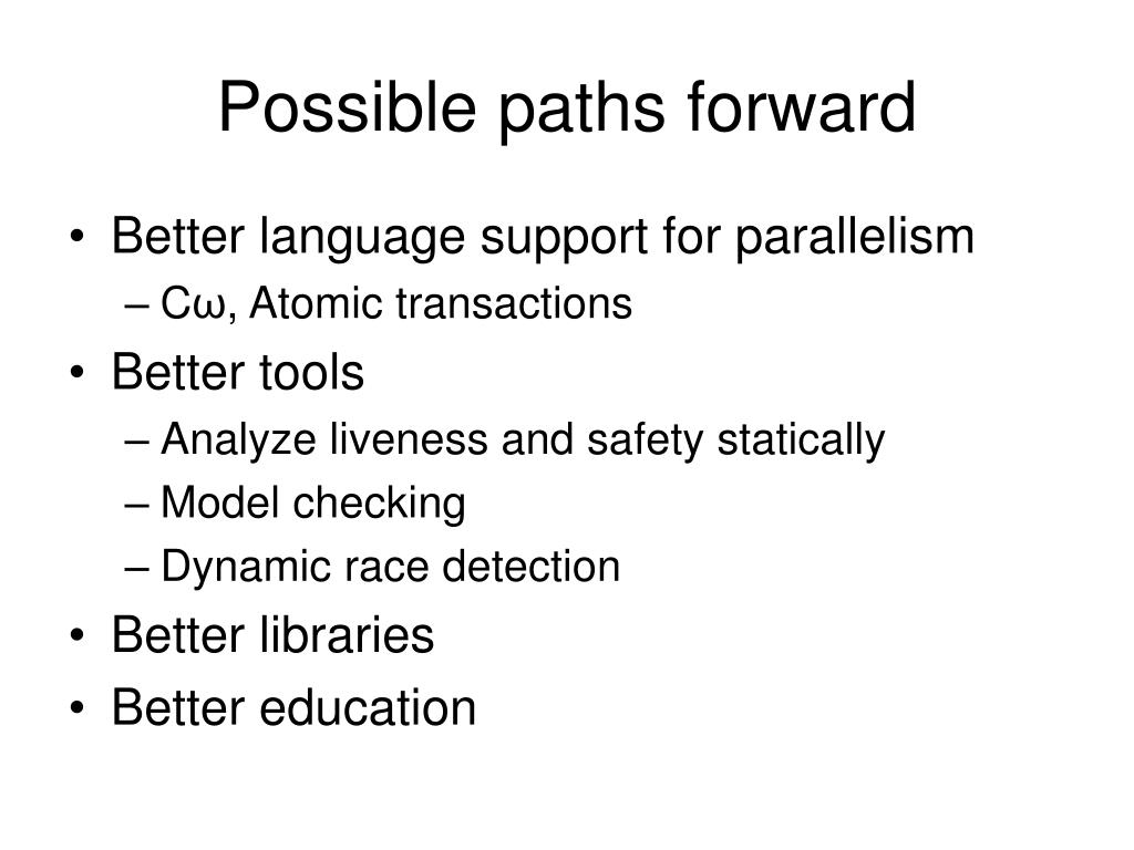 Possible paths forward