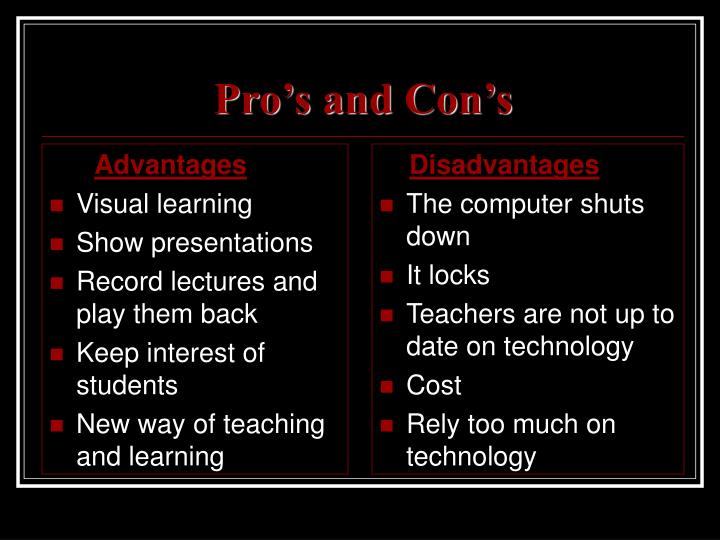 Pro s and con s