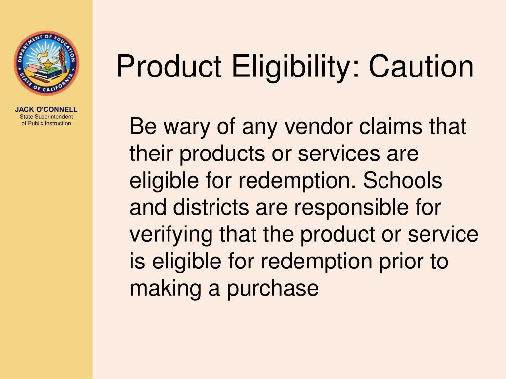 Product Eligibility: Caution