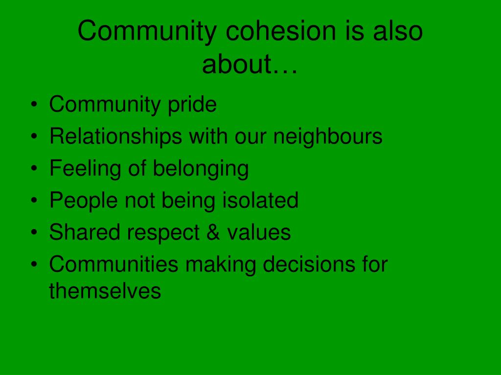 Community cohesion is also about…