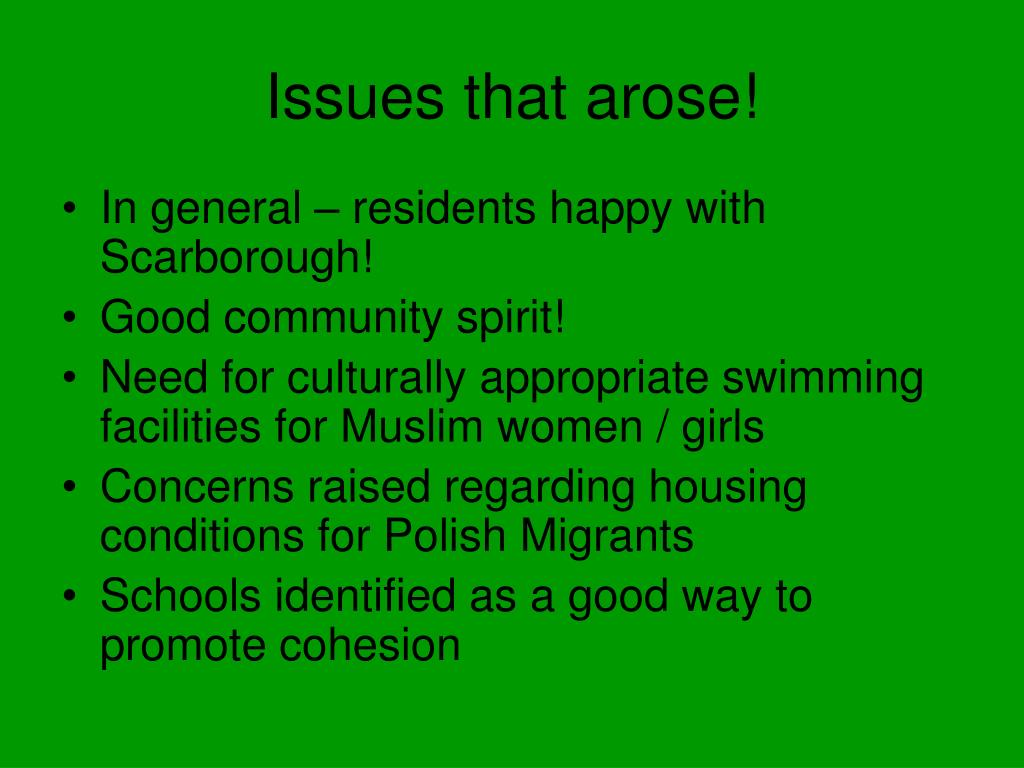 Issues that arose!