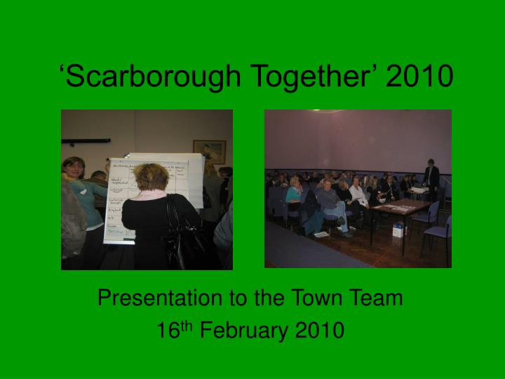 Scarborough together 2010