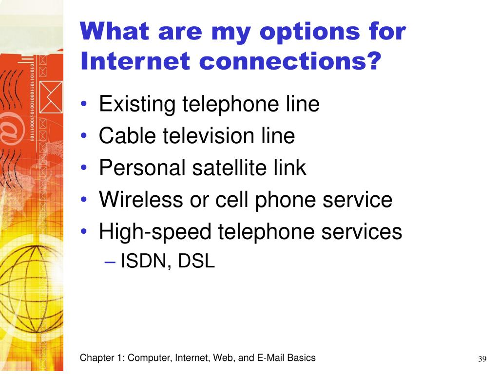 What are my options for Internet connections?