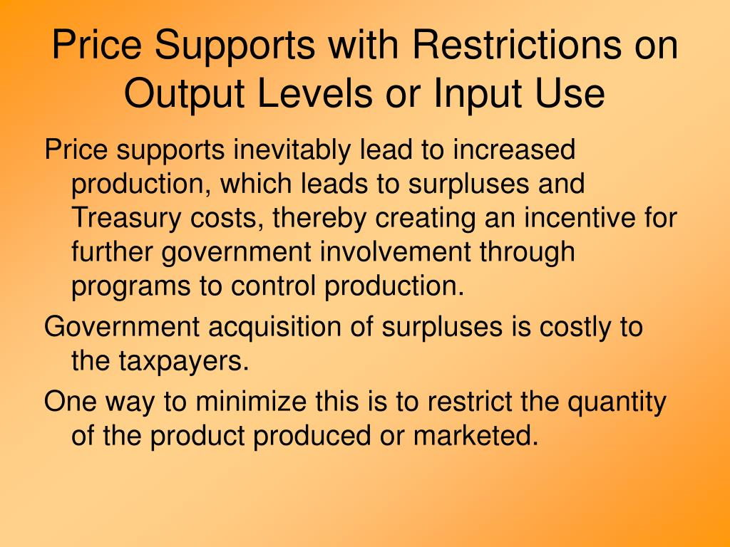 Price Supports with Restrictions on Output Levels or Input Use
