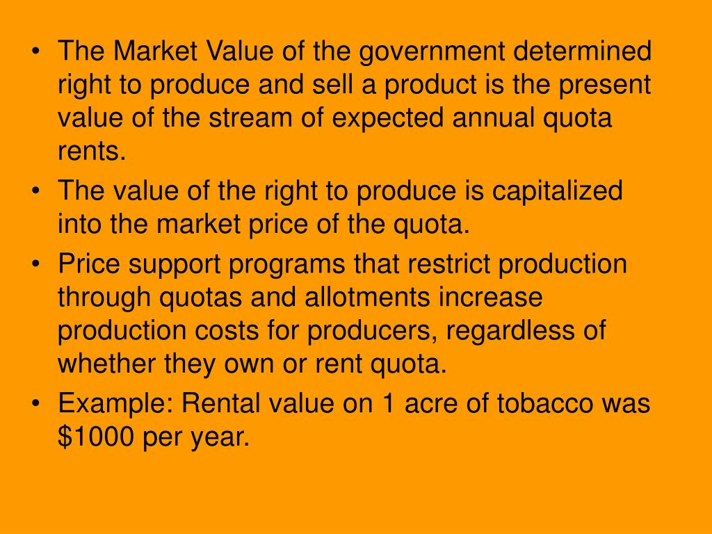 The Market Value of the government determined right to produce and sell a product is the present value of the stream of expected annual quota rents.