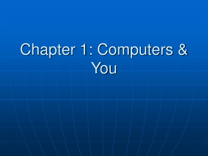 Chapter 1 computers you