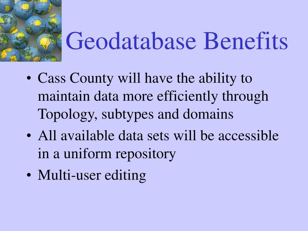 Geodatabase Benefits