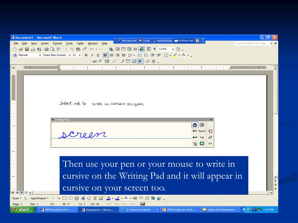 Then use your pen or your mouse to write in cursive on the Writing Pad and it will appear in cursive on your screen too.