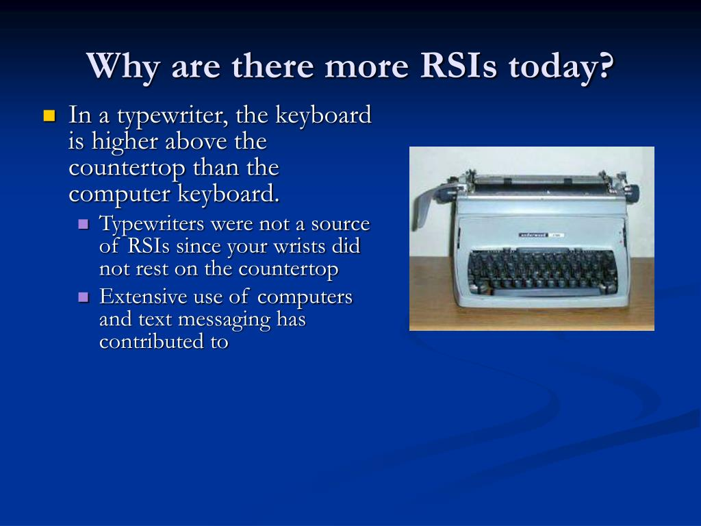 Why are there more RSIs today?