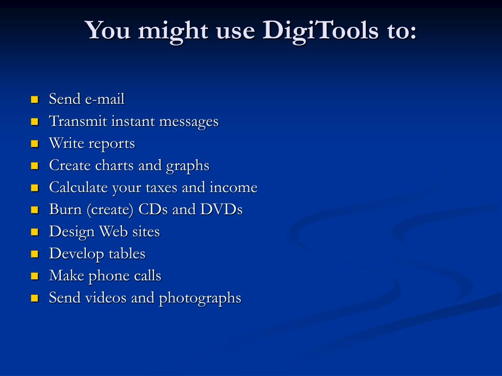 You might use DigiTools to: