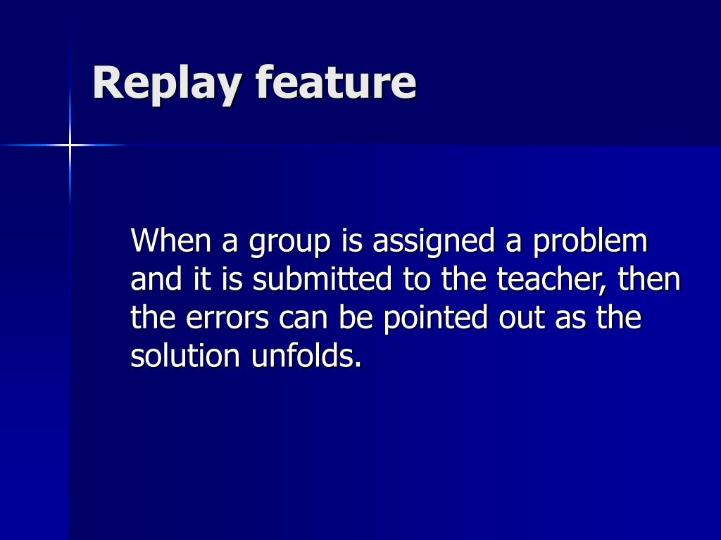 Replay feature