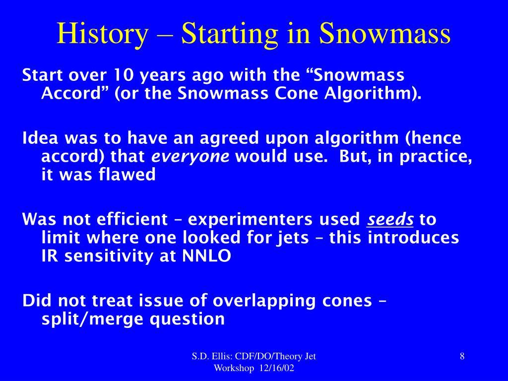 History – Starting in Snowmass