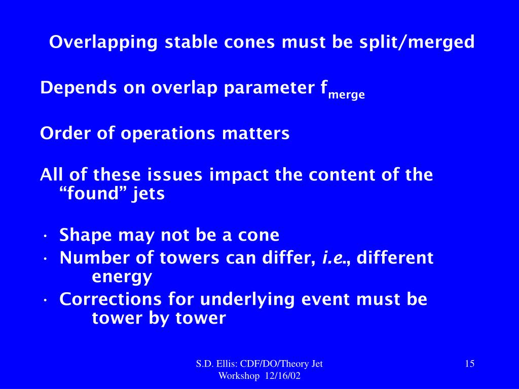 Overlapping stable cones must be split/merged
