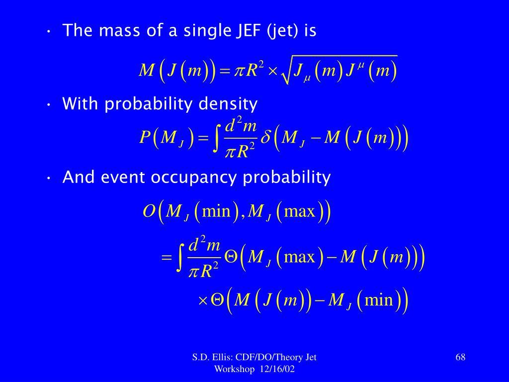 The mass of a single JEF (jet) is