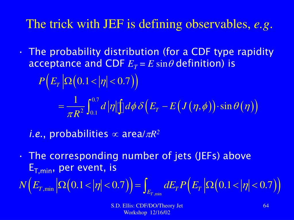 The trick with JEF is defining observables,