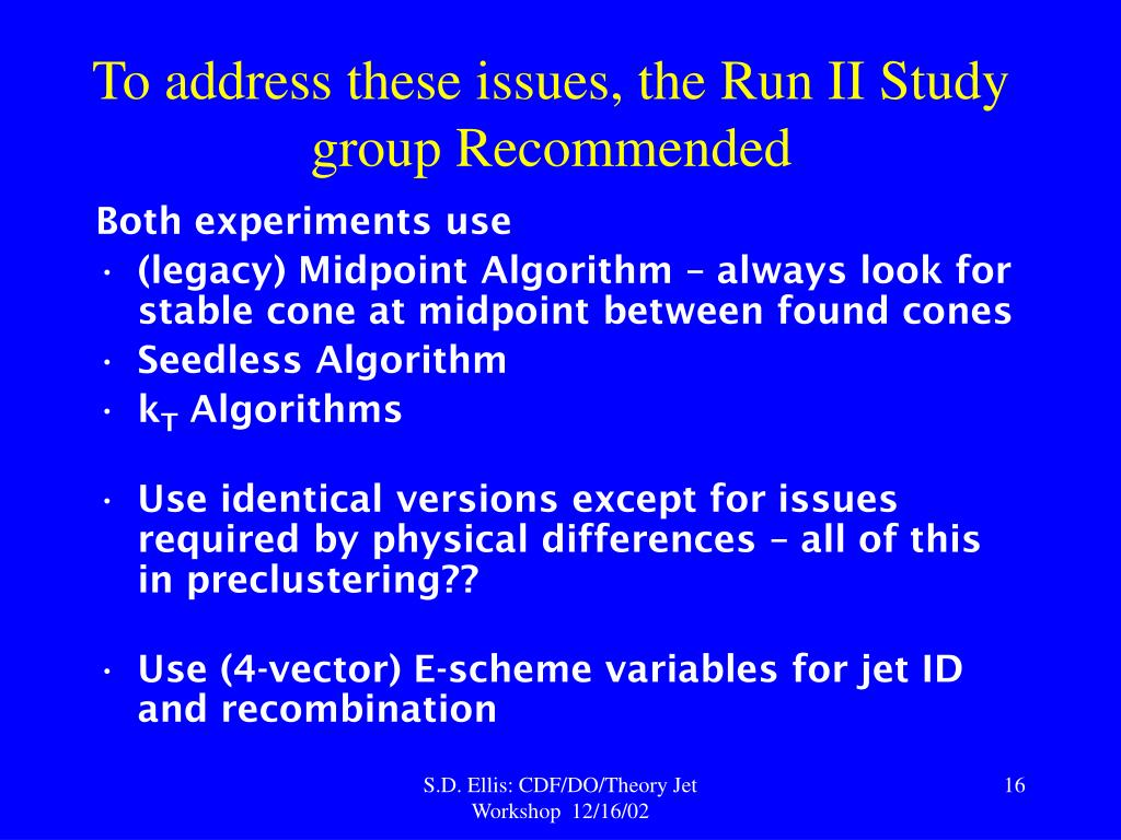 To address these issues, the Run II Study group Recommended