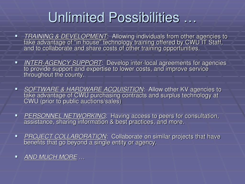 Unlimited Possibilities …