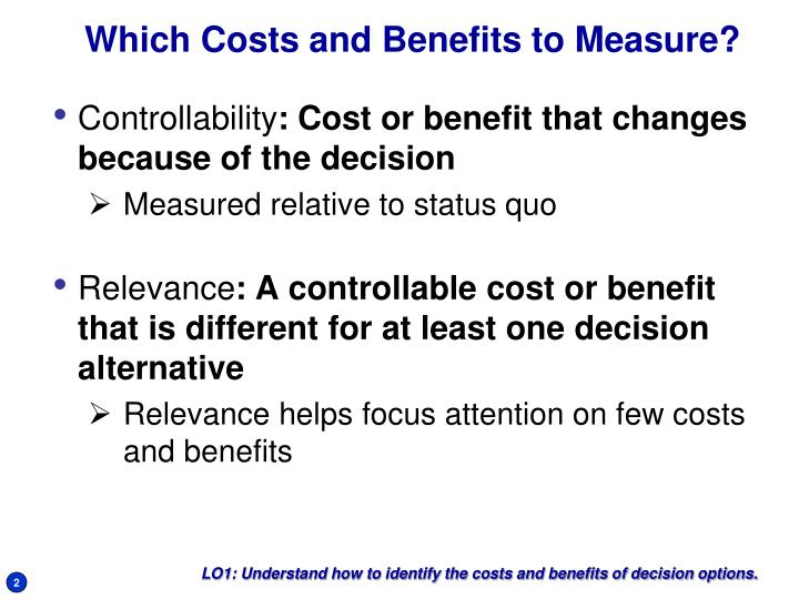 Which costs and benefits to measure
