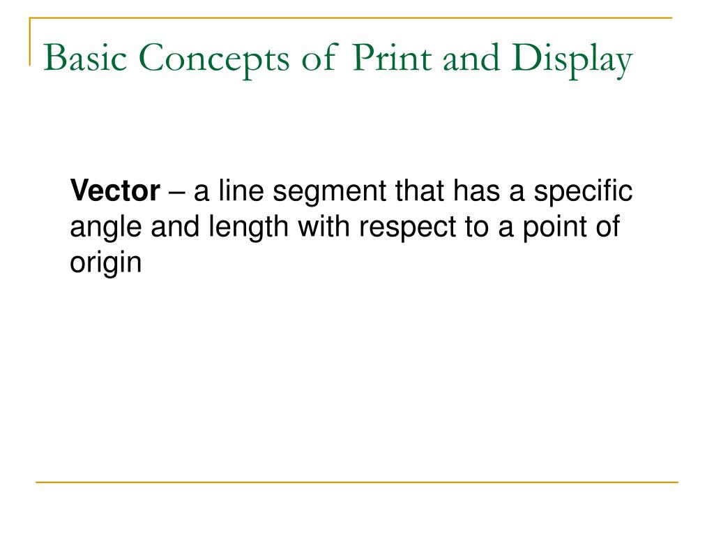 Basic Concepts of Print and Display