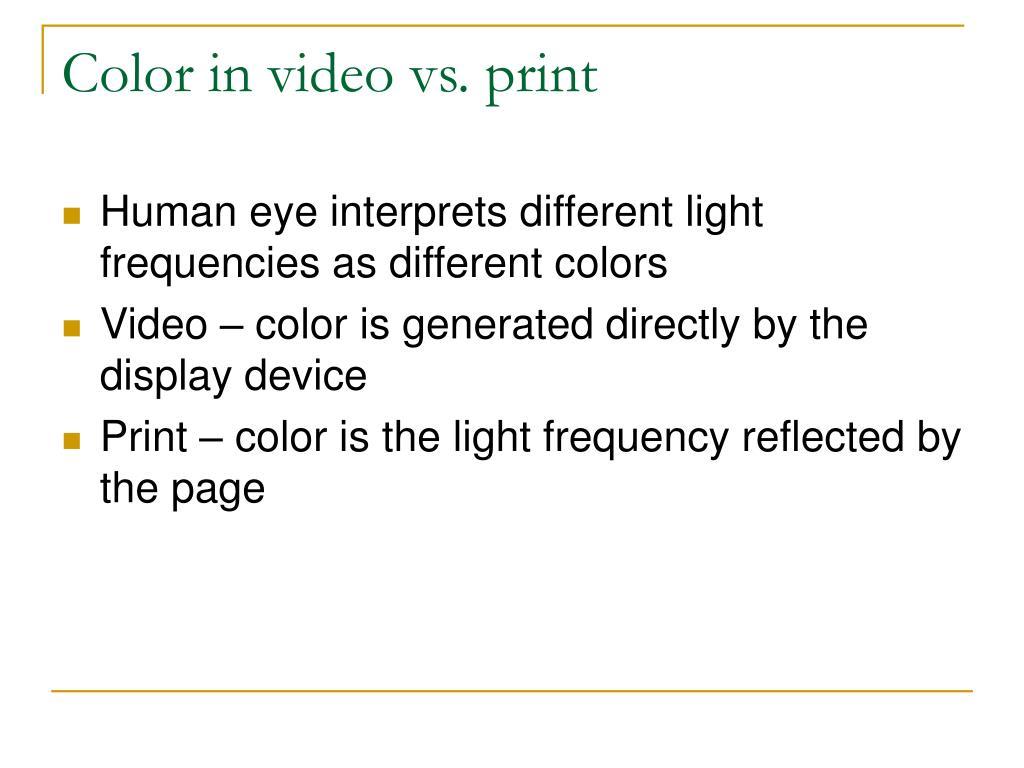 Color in video vs. print