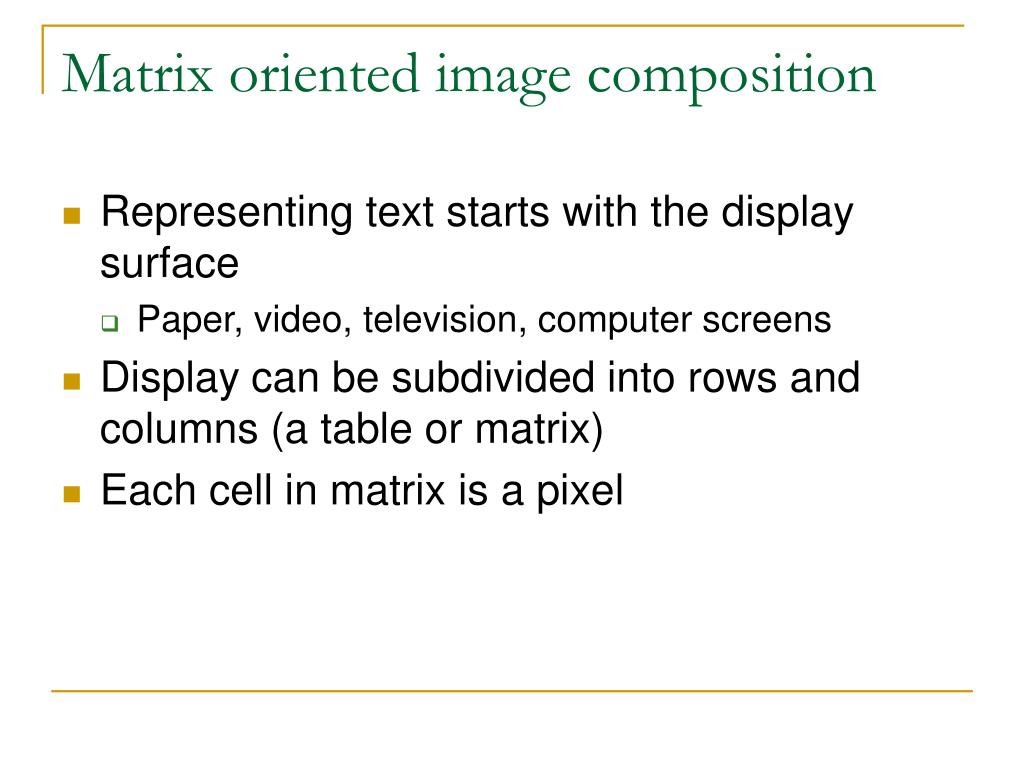 Matrix oriented image composition