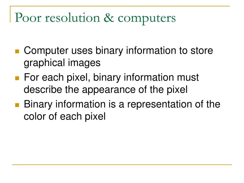 Poor resolution & computers