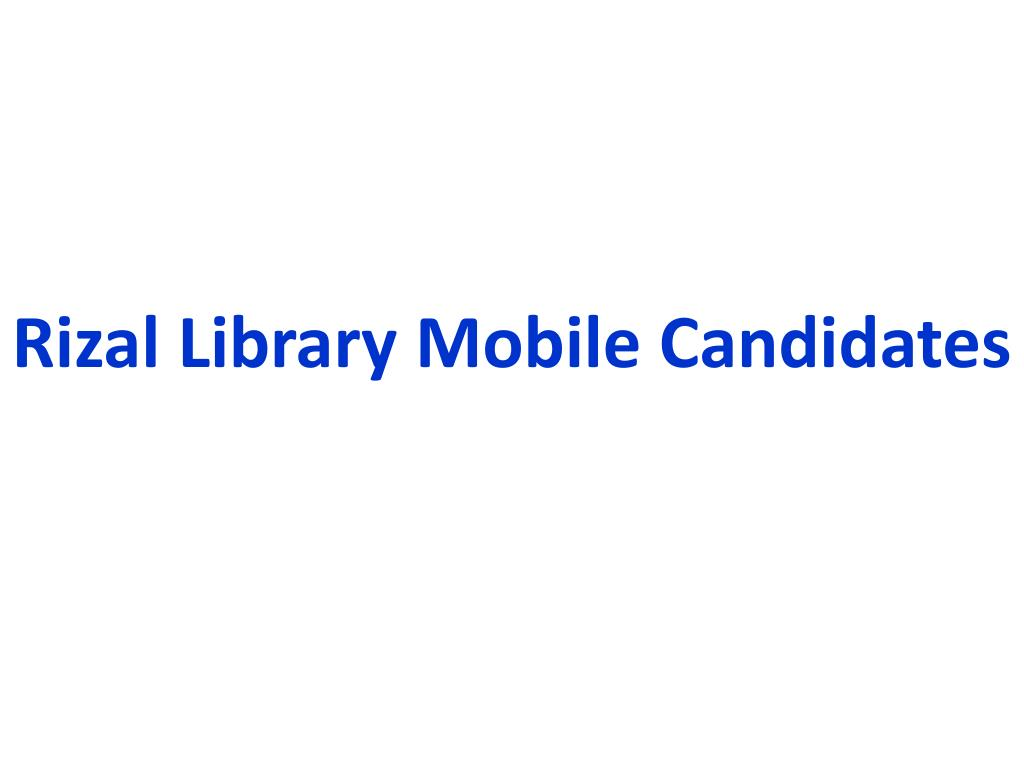 Rizal Library Mobile Candidates