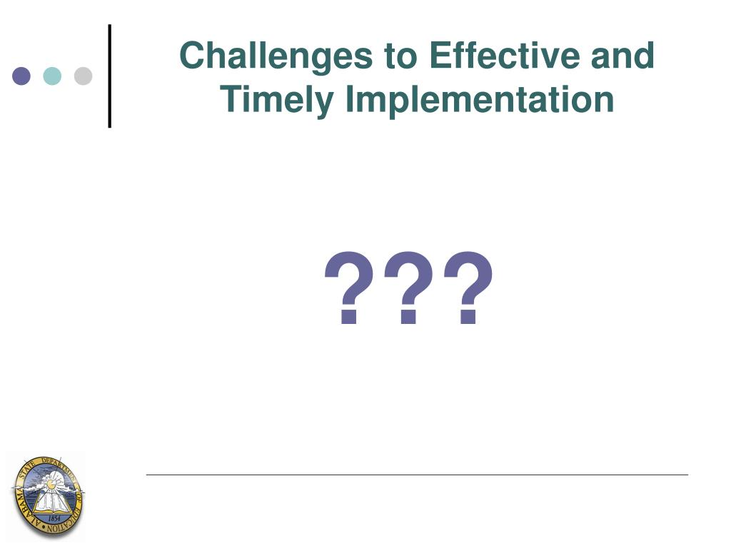 Challenges to Effective and Timely Implementation