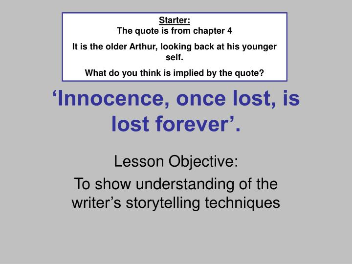 'Innocence, Once Lost, Is Lost Forever'. PowerPoint